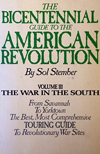 The Bicentennial Guide to the American Revolution: Volume III: The War in the South: From Savannah ...