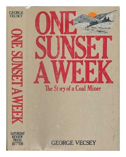 One Sunset a Week: The Story of a Coal Miner (9780841503205) by George Vecsey
