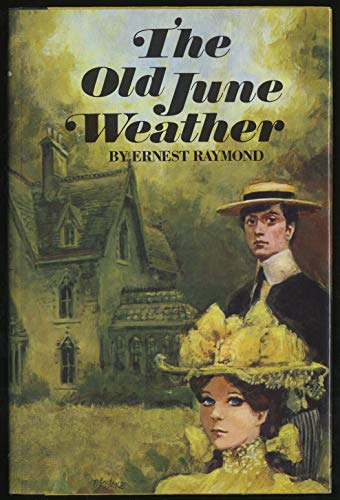 The old June weather (9780841503243) by Ernest Raymond