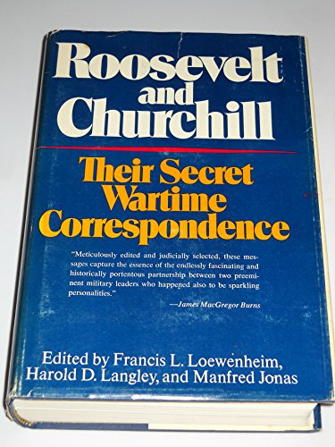 Stock image for Roosevelt and Churchill : Their Secret Wartime Correspondence for sale by Better World Books