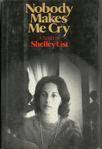 Nobody makes me cry: List, Shelley Steinmann