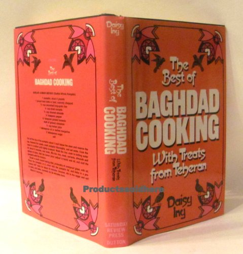The best of Baghdad cooking, with treats from Teheran: Iny, Daisy