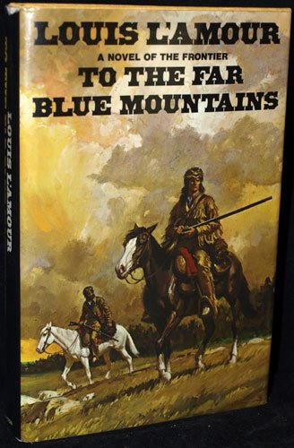 To the Far Blue Mountains (Signed 1st: L¿Amour, Louis