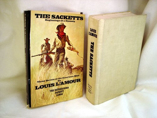 The Sacketts: Beginnings of a Dynasty - Three Novels of the American West: The Daybreakers, Sackett...