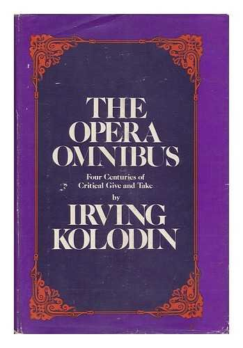 9780841504387: The Opera Omnibus: Four Centuries of Critical Give and Take