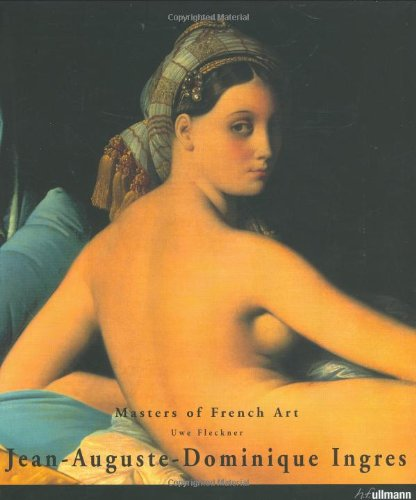 Jean-Auguste-Dominique Ingres: 1780-1867 (Masters of French Art)