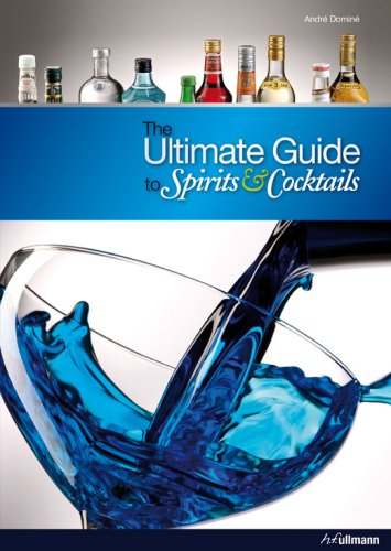 The Ultimate Guide to Spirits Cocktails (Hardback): Andr� Domin�