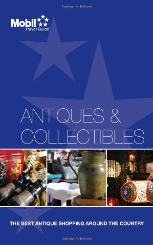 Antiques & Collectibles (Mobil Travel Guide): Mobil Travel Guide