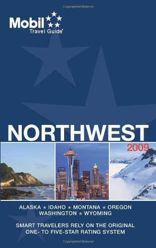 9780841608658: Mobil Travel Guide 2009 Northwest (AK, ID, MT, OR, WA, WY) (Mobil Travel Guide Northwest (ID, OR, VANCOUVER BC, WA))