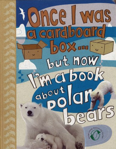 9780841672000: Once I Was a Cardboard Box...But Now I'm a Book About Polar Bears