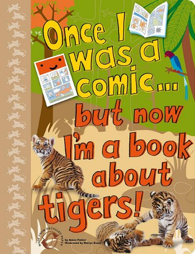 Once I was a Comic.But Now I'm a Book About Tigers!: Anton Poitier