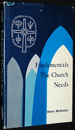 Fundamentals The Church Needs: Henry McKenzie