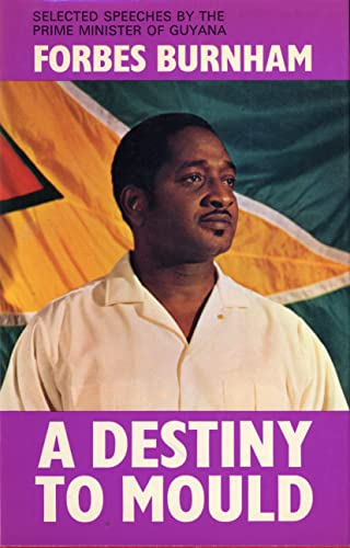 9780841900424: Destiny to Mould: Speeches by the Prime Minister of Guyana