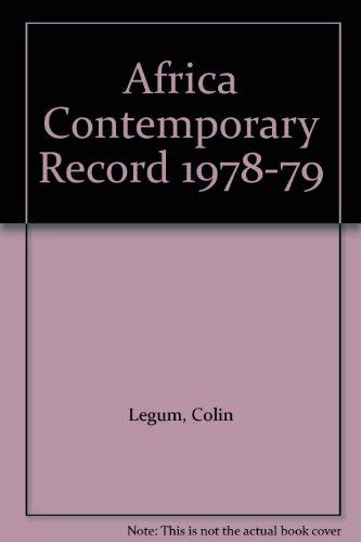 Africa Contemporary Record, Volume Eleven 11 XI: Annual Survey and Documents, 1978 - 1979: Legum, ...
