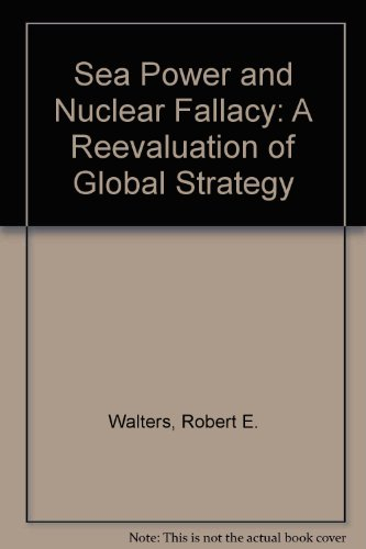 9780841902145: Sea Power and the Nuclear Fallacy: A Reevaluation of Global Strategy