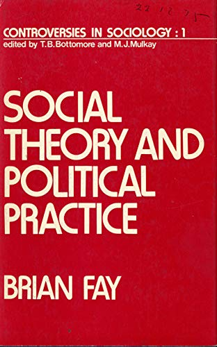 9780841902381: Social theory and political practice (Controversies in sociology ; 1)