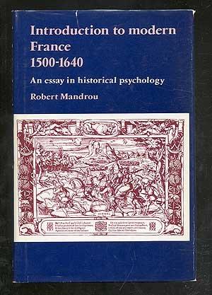 INTRODUCTION TO MODERN FRANCE 1500-1640 An Essay: Mandrou, Robert