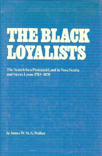 9780841902657: The Black Loyalists: The Search for a Promised Land in Nova Scotia and Sierra Leone, 1783-1870 (Dalhousie African Studies Series)