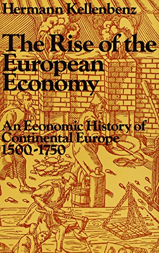 9780841902732: The Rise of the European Economy: An Economic History of Continental Europe from the Fifteenth to the Eighteenth Century