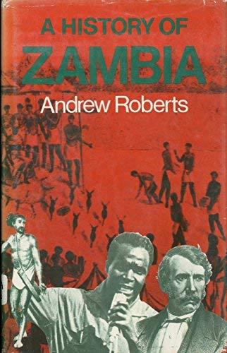 9780841902916: A History of Zambia