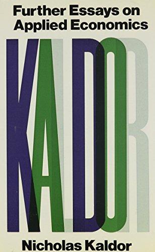 Further Essays on Applied Economics (Collected economic: Kaldor, Nicholas