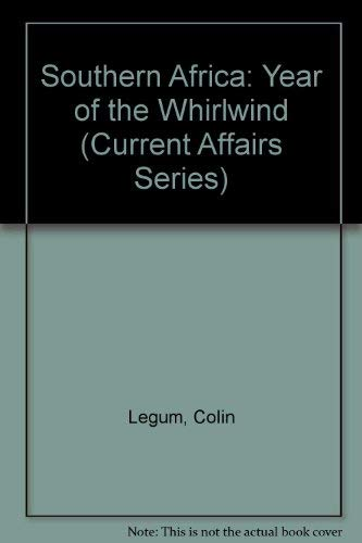 Southern Africa: Year of the Whirlwind (Current Affairs Series) (0841903182) by Colin Legum