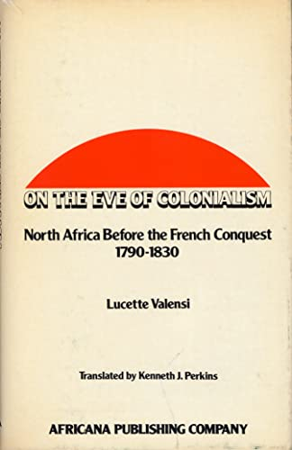 9780841903227: On the Eve of Colonialism: North Africa Before the French Conquest