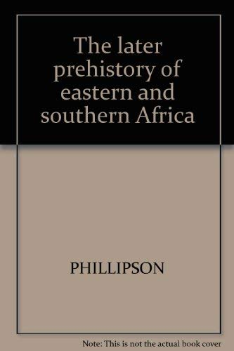 9780841903487: The later prehistory of eastern and southern Africa