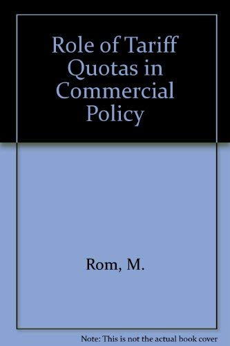 Role of Tariff Quotas in Commercial Policy: M. Rom