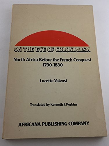 9780841903609: On the Eve of Colonialism: North Africa Before the French Conquest