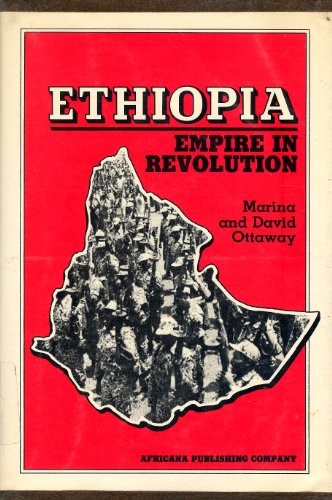 Ethiopia: Empire in Revolution: Ottaway, Marina; Ottaway, David