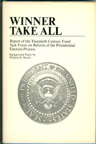 9780841903999: Winner Take All: Report of the Twentieth Century Fund Task Force on Reform of the Presidential Election Process