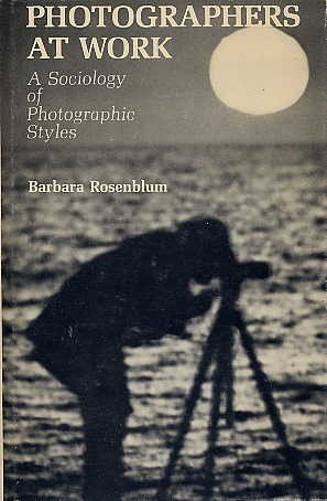 9780841904026: Photographers at Work: A Sociology of Photographic Styles (144p)