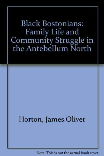 9780841904453: Black Bostonians: Family Life and Community Struggle in the Antebellum North