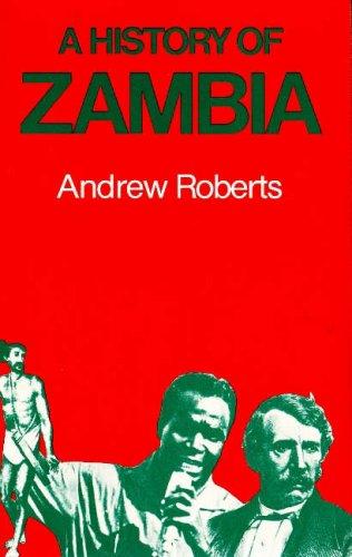 9780841904903: A History of Zambia