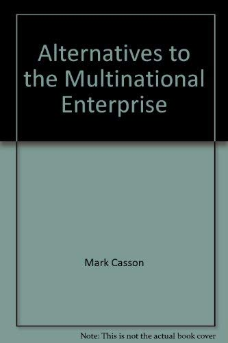 Alternatives to the multinational enterprise: Casson, Mark