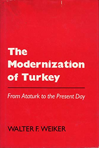 9780841905030: The Modernization of Turkey from Ataturk to the Present Day