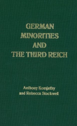 German Minorities and the Third Reich: Ethnic: Komjathy, Anthony Tihamer,