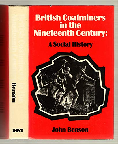 9780841905924: British Coal-Miners in the Nineteenth Century: A Social History
