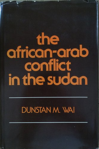 The African-Arab Conflict in the Sudan (Hardback): Dunstan M. Wai