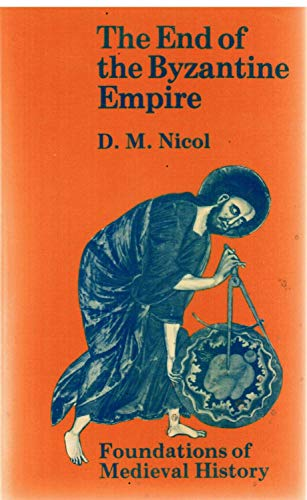 9780841906440: The end of the Byzantine Empire (Foundations of medieval history)