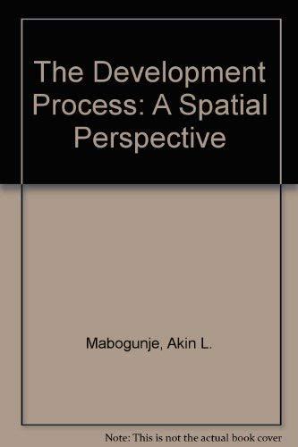 The Development Process: A Spatial Perspective: Akin L. Mabogunje