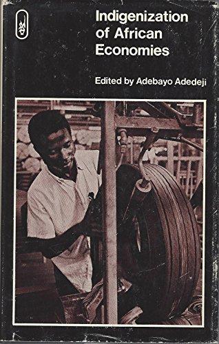 The Indigenization of African Economies: Adedeji, Adebayo