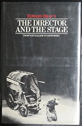 9780841908000: Director and the Stage: From Naturalism to Grotowski