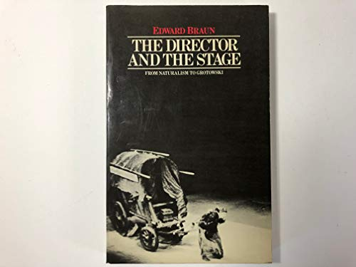 9780841908017: The Director and the Stage: From Naturalism to Grotowski