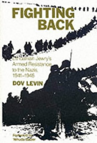 9780841908314: Fighting Back: Lithuanian Jewry's Armed Resistance to the Nazis, 1941-1945 (English and Hebrew Edition)