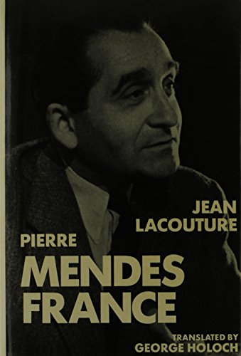Pierre Mendes France: Lacouture, Jean