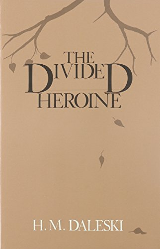 9780841908857: The Divided Heroine: A Recurrent Pattern in Six English Novels