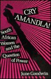 Cry Amandla!: South African Women and the Question of Power