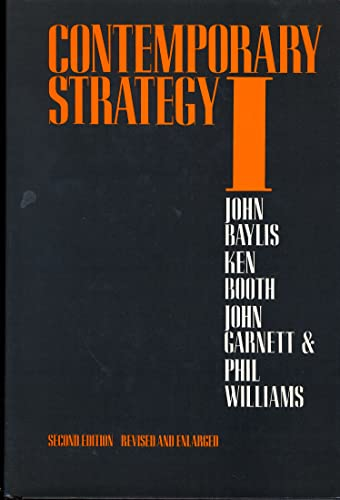 Contemporary Strategy I Theories and Concepts (v.: Baylis, John, Booth,